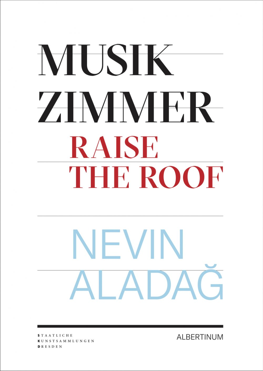 cover: Nevin Aladağ. Musikzimmer/Raise The Roof